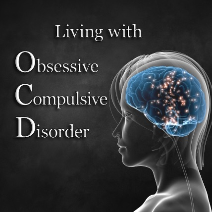 Living with Obsessive Compulsive Disorder
