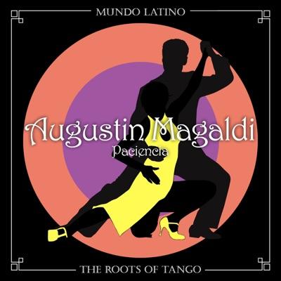 The Roots of Tango: Paciencia - Agustín Magaldi