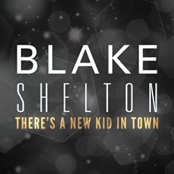 View album Blake Shelton - There's a New Kid In Town - Single