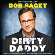 Download Dirty Daddy: The Chronicles of a Family Man Turned Filthy Comedian (Unabridged) Audio Book