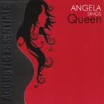 Angela Sings Queen (Acoustic Essentials)