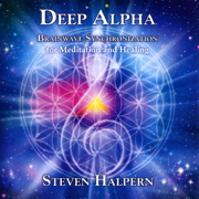 Deep Alpha: Brainwave Synchronization for Meditation and Healing - Steven Halpern - Steven Halpern