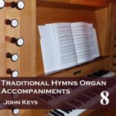 Traditional Hymns, Vol. 8 (Organ Accompaniments)