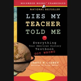 Lies My Teacher Told Me: Everything Your American History Textbook Got Wrong (Unabridged) - James W. Loewen mp3 listen download