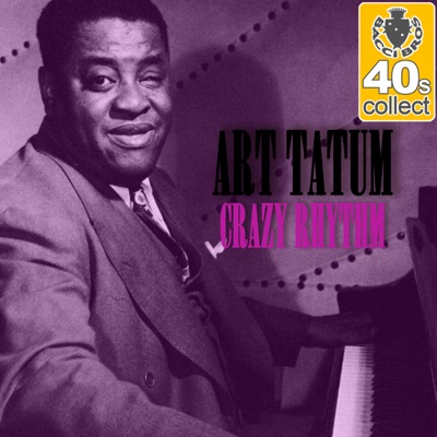 Crazy Rhythm (Remastered) - Single - Art Tatum