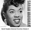 Sarah Vaughan Selected Favorites Volume 4, Sarah Vaughan
