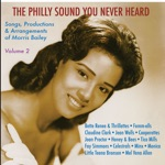 The Philly Sound You Never Heard Vol. 2: Songs, Productions & Arrangements of Morris Bailey (feat. Songs, Productions & Arrangements of Morris Bailey)