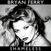 Shameless (Remixes), Bryan Ferry