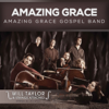 Amazing Grace - Amazing Grace Gospel Band