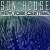New York Central (Live), Son House