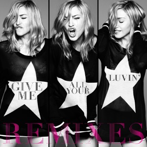 Give Me All Your Luvin' (Remixes) [feat. Nicki Minaj & M.I.A.] - EP Mp3 Download