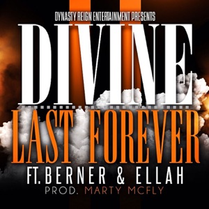 Last Forever (feat. Berner & Ellah) - Single Mp3 Download