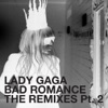 Bad Romance The Remixes Pt 2 EP