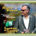 Steve Kozak - lookin at lucky