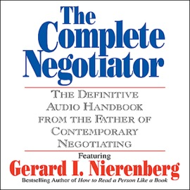 The Complete Negotiator: The Definitive Audio Handbook From the Father of Contemporary Negotiating - Gerard Nierenberg mp3 listen download