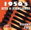 1950's Hits & Highlights, Vol. 2