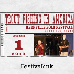 FestivaLink presents Trout Fishing In America at Kerrville Folk Festival, TX 6/1/13
