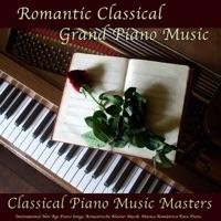 Classical Piano Music Masters - Romantic Classical Grand Piano Music, Instrumental New Age Piano Songs, Romantische Klavier Musik, Música Romántica De Piano