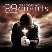 The 99 Most Essential Gregorian Chants - Various Artists