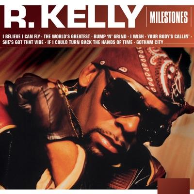 Milestones - R. Kelly - R. Kelly