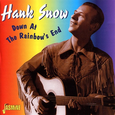 Down At the Rainbow's End - Hank Snow