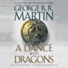 George R.R. Martin - A Dance with Dragons: A Song of Ice and Fire: Book 5 (Unabridged)  artwork