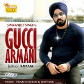 Gucci Armani Feat. Raftaar  Simranjeet Singh - Simranjeet Singh