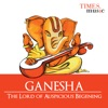Ganesha – The Lord of Auspicious Beginnings