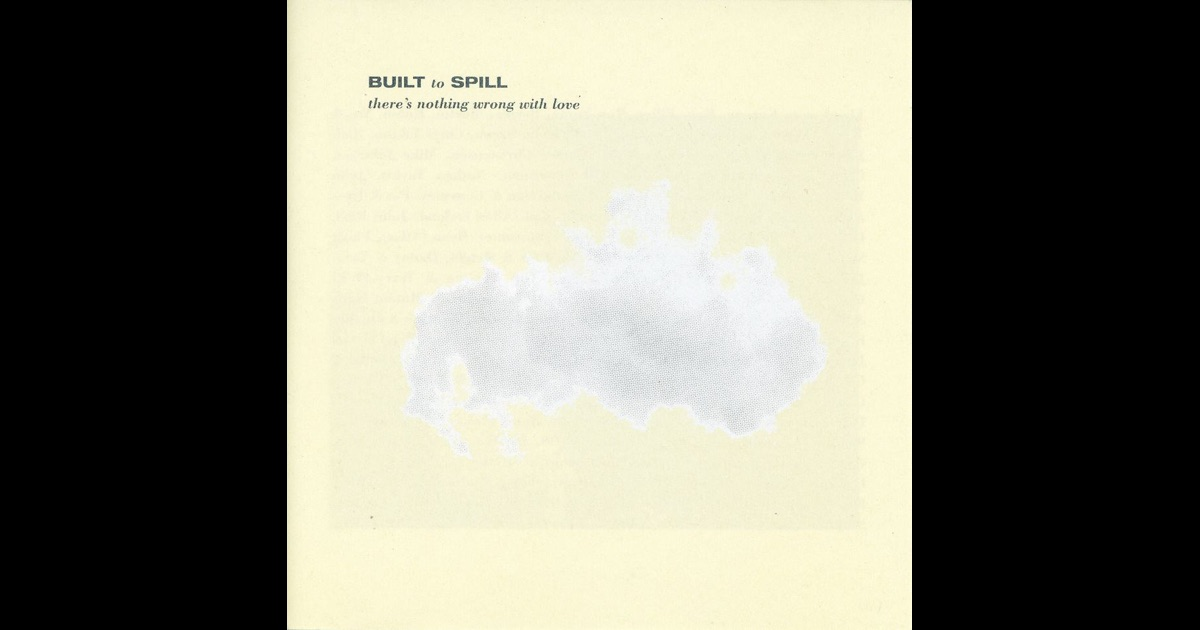 Built To Spill Nothing Wrong With Love Zipai