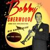 Bobby Sherwood and His Orchestra - Closing Theme artwork