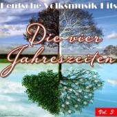 Deutsche Volksmusik Hits - Die vier Jahreszeiten, Vol. 3