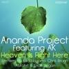 Ananda Project - Heaven Is Right Here Kiko Navarro Classic Mix Song Lyrics