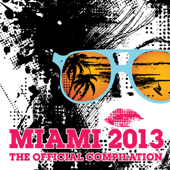 Miami 2013 - The Official Compilation