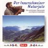 Der Innerschweizer Naturjutz - Die schönsten Naturjodel und Alphorn-Melodien - Various Artists