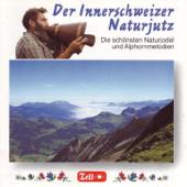 Der Innerschweizer Naturjutz - Die schönsten Naturjodel und Alphorn-Melodien