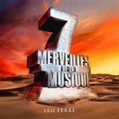 7 merveilles de la musique : Léo Ferré