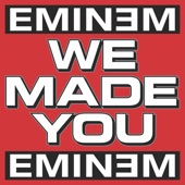 We Made You - Single