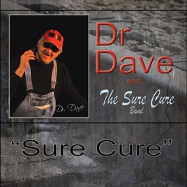 Sure Cure - Single by Dr  Dave and the Sure Cure Band