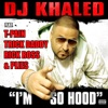 I'm So Hood (feat. T-Pain, Trick Daddy, Rick Ross & Plies) - Single, DJ Khaled