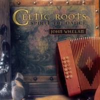 Celtic Roots: Spirit of Dance by John Whelan on Apple Music