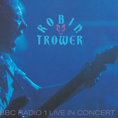 BBC Radio 1 Live In Concert - Robin Trower