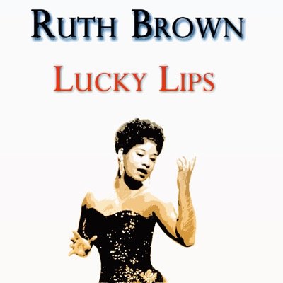 Lucky Lips - Ruth Brown