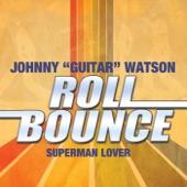 "Johnny ""Guitar"" Watson - Superman Lover"