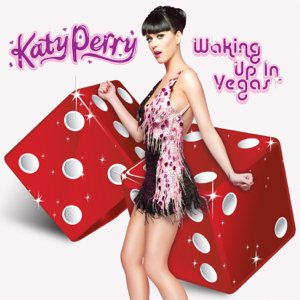 Katy Perry - Waking Up In Vegas (Radio Edit)