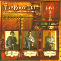 The Tap Room Trio by Harry Bradley, Jesse Smith & John Blake on Apple Music