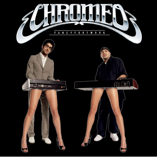 Chromeo - Fancy Footwork (Deluxe Edition)