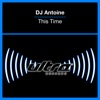 This Time, DJ Antoine