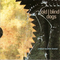 Close to the Bone by Old Blind Dogs on Apple Music