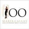 Maria Callas - 100 Best Classics - Maria Callas