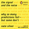 Nate Silver - The Signal and the Noise: Why So Many Predictions Fail - but Some Don't (Unabridged)  artwork
